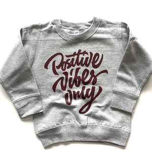 Positive Vibes Only - Grey Fleece Pullover-Little Hooligans Co.