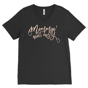 Black and Rose Gold Mommin Aint Easy - Unisex Vneck-Little Hooligans Co.