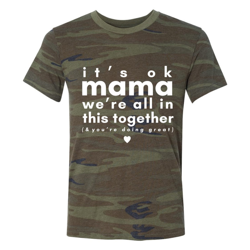 It's Ok Mama - Unisex Camo Tee-Little Hooligans Co.
