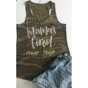 Mamas Tired - Womens Camo Tank (runs small) - Little Hooligans Co.