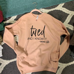 Tired and I Know It - Unisex Pullover (show)-Little Hooligans Co.