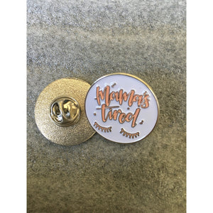Mamas Tired - Lapel Pin - Little Hooligans Co.