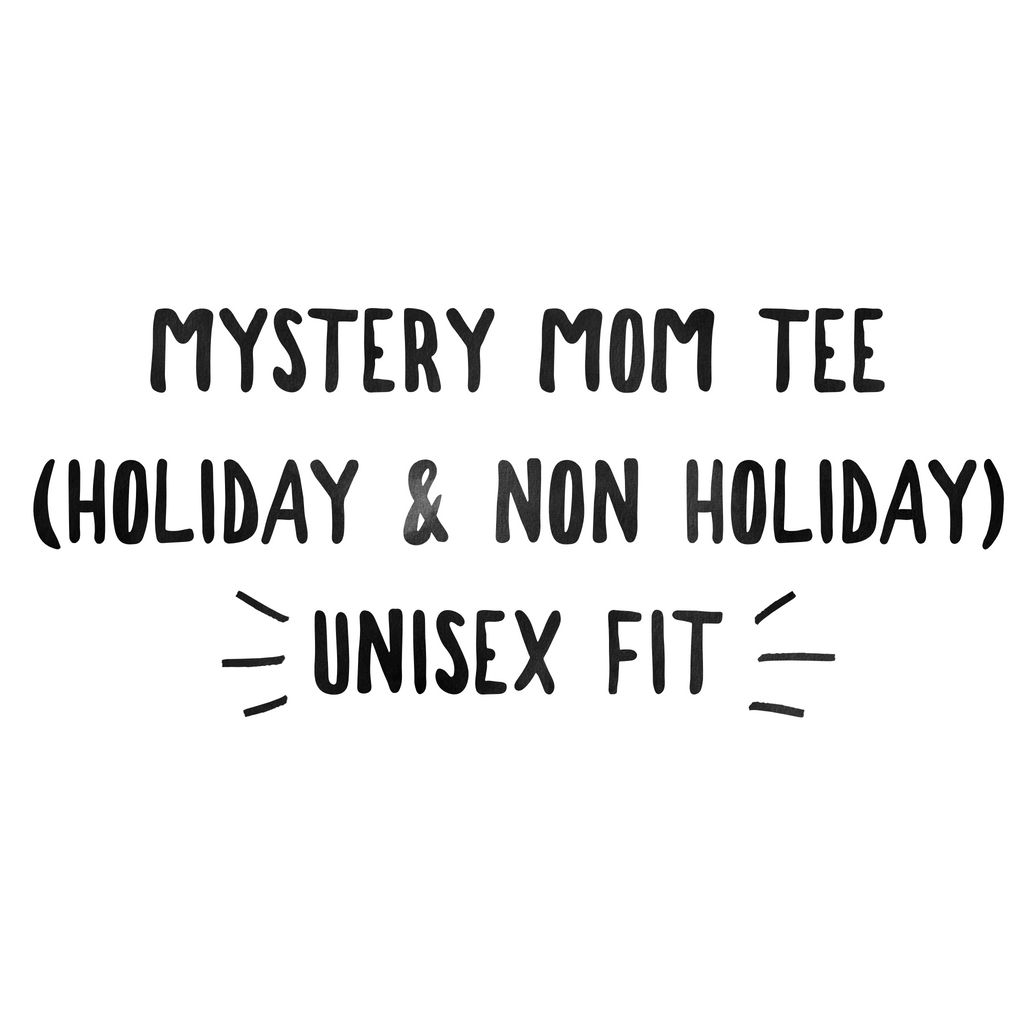 Mystery Mom Tee - All Sales Final-Little Hooligans Co.