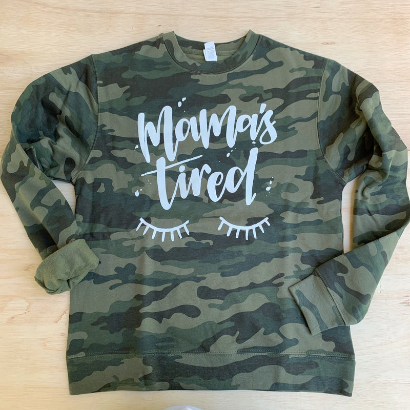 Mama's Tired - Unisex Camo + White Pullover - Little Hooligans Co.