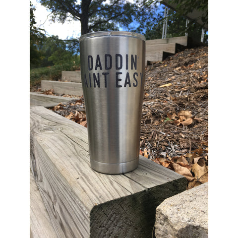 Silver Daddin' Ain't Easy - Stainless Steel Travel Tumbler-Little Hooligans Co.