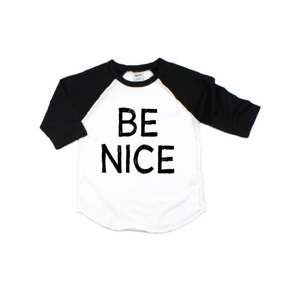 Be Nice - White/Black  Raglan - Little Hooligans Co.