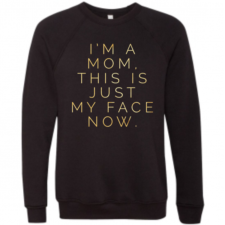 I'm A Mom, This Is Just My Face Now - Unisex Fleece Pullover-Little Hooligans Co.