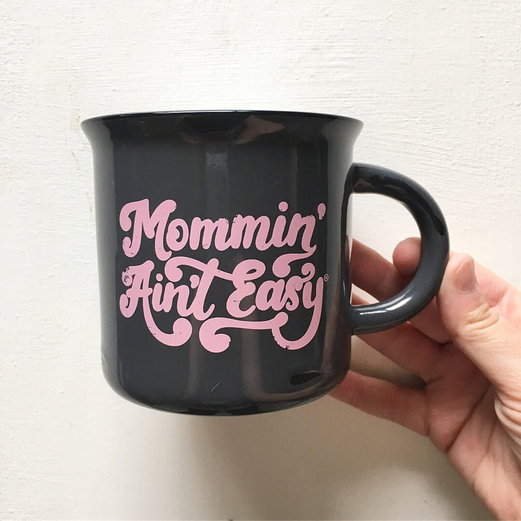 Mommin' Ain't Easy - Ceramic Camping Mug