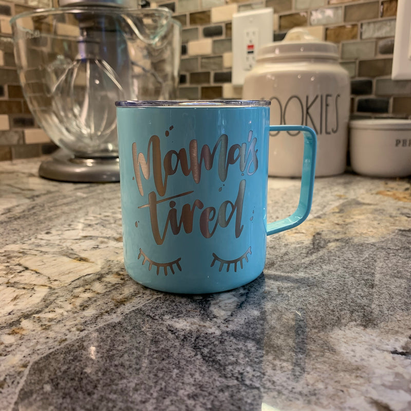 Mamas Tired - Sea Foam Stainless 12oz Mug - Little Hooligans Co.
