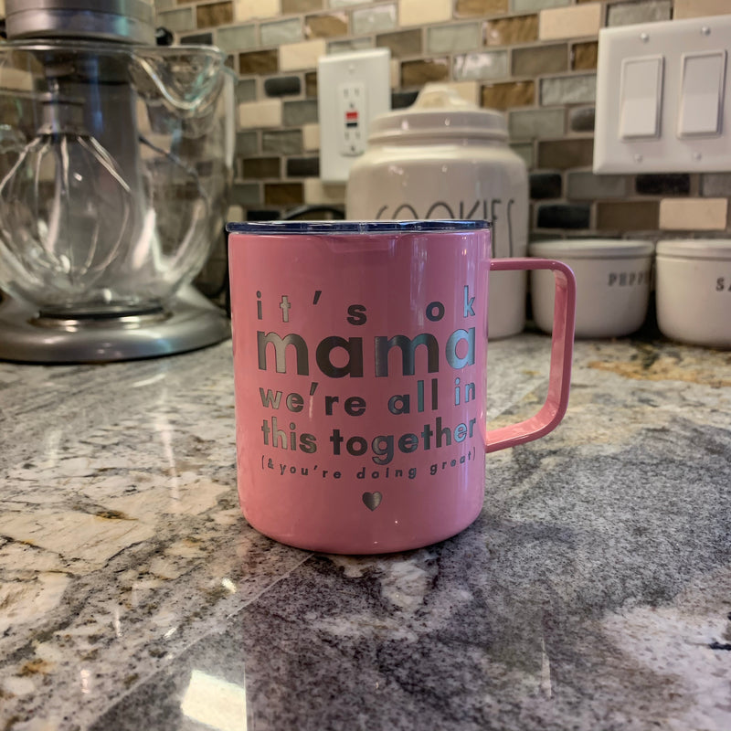 It's Ok Mama - Carnation Stainless 12oz Mug-Little Hooligans Co.