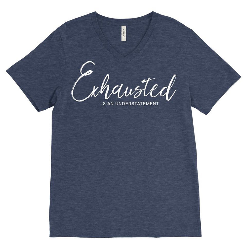Exhaustion is an Understatement Navy - Unisex Vneck-Little Hooligans Co.