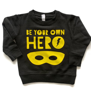 Be Your Own Hero - Yellow + Black Fleece Pullover-Little Hooligans Co.