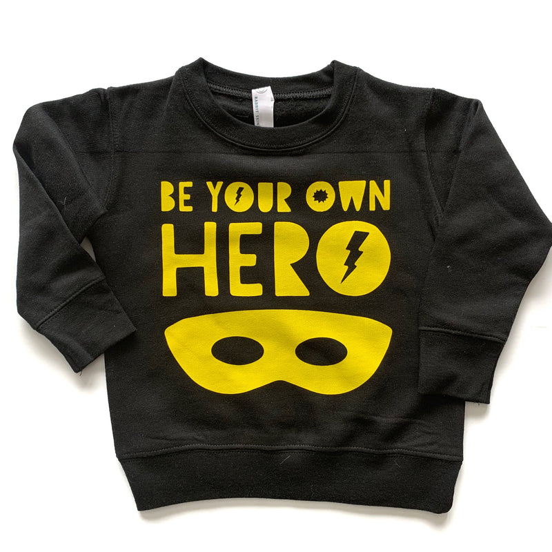 Be Your Own Hero  - Yellow + Black Fleece Pullover - Little Hooligans Co.