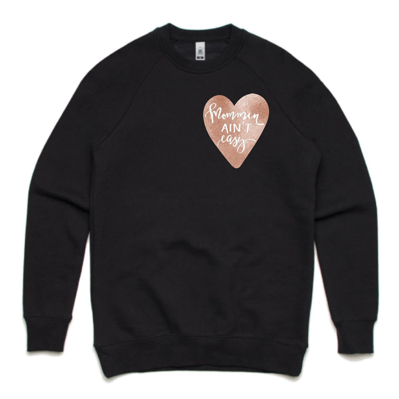 Mommin Ain't Easy Heart {chest logo} - Unisex Pullover - Little Hooligans Co.