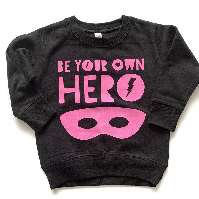Be Your Own Hero  - Pink + Black Fleece Pullover - Little Hooligans Co.