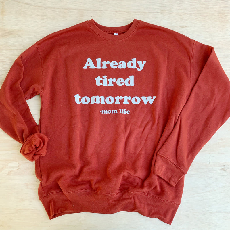Already Tired Tomorrow - Unisex Rust + Grey Pullover - Little Hooligans Co.