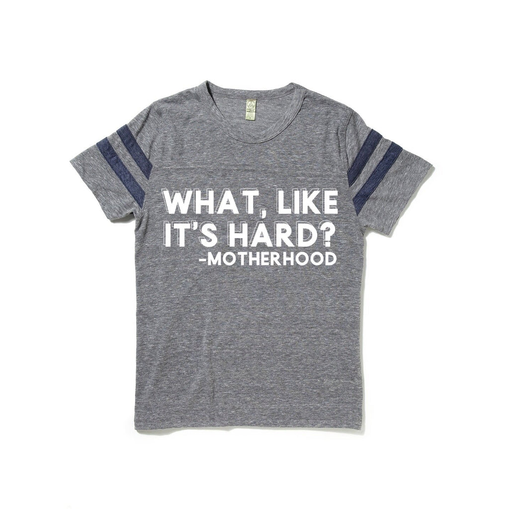 What, like it's hard? - Unisex Football Tee-Little Hooligans Co.