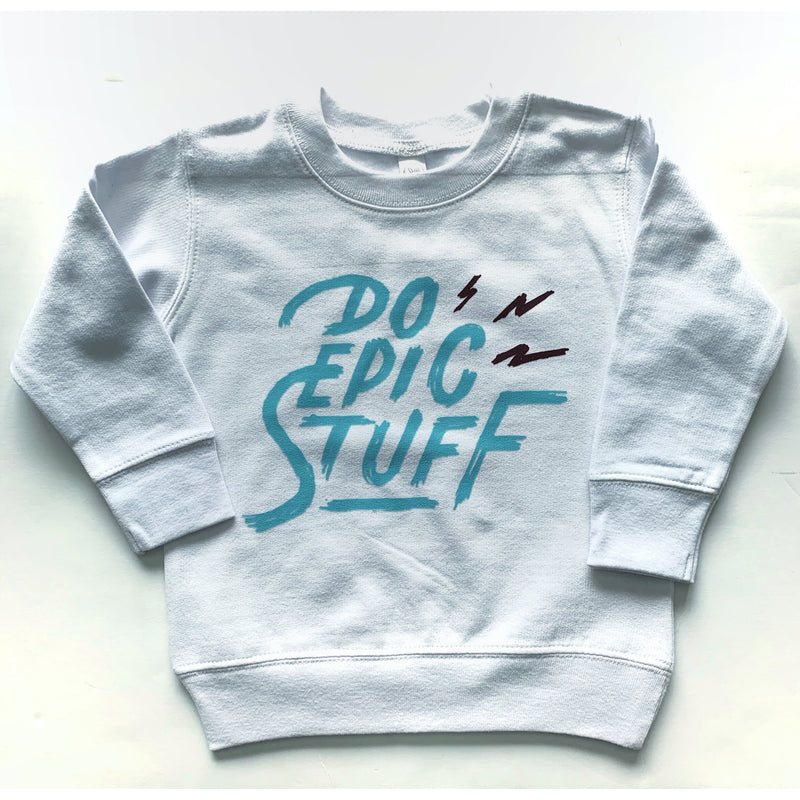 Do Epic Stuff - White Fleece Pullover-Little Hooligans Co.