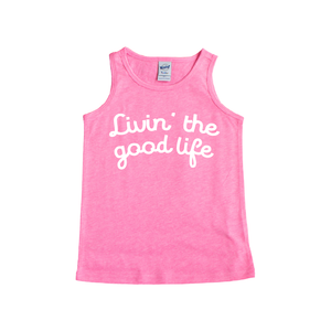 Livin' The Good Life - Pink Tank - Little Hooligans Co.