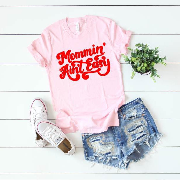 Mommin' Ain't Easy {Distressed} - Unisex Pink Crewneck-Little Hooligans Co.