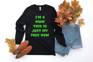 Mom Face {Lime Green} - Unisex Long Sleeve-Little Hooligans Co.