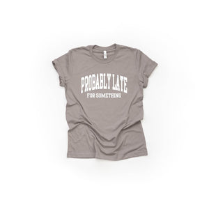 Probably Late For Something - Unisex Tee-Little Hooligans Co.