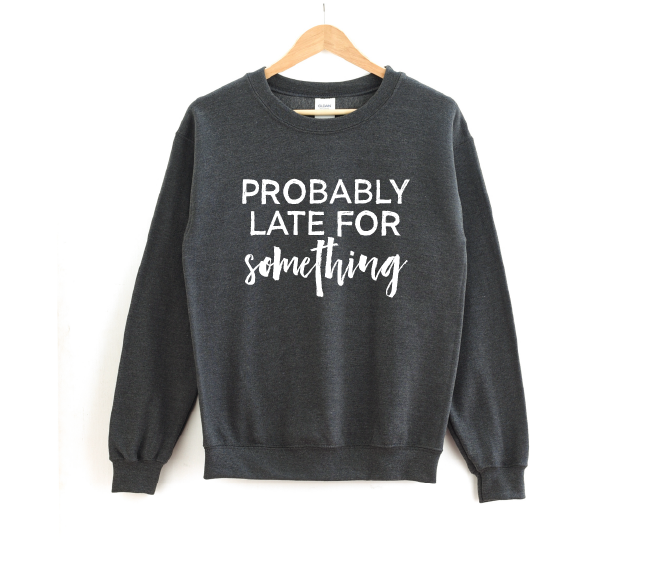 Probably Late For Something - Unisex Pullover-Little Hooligans Co.