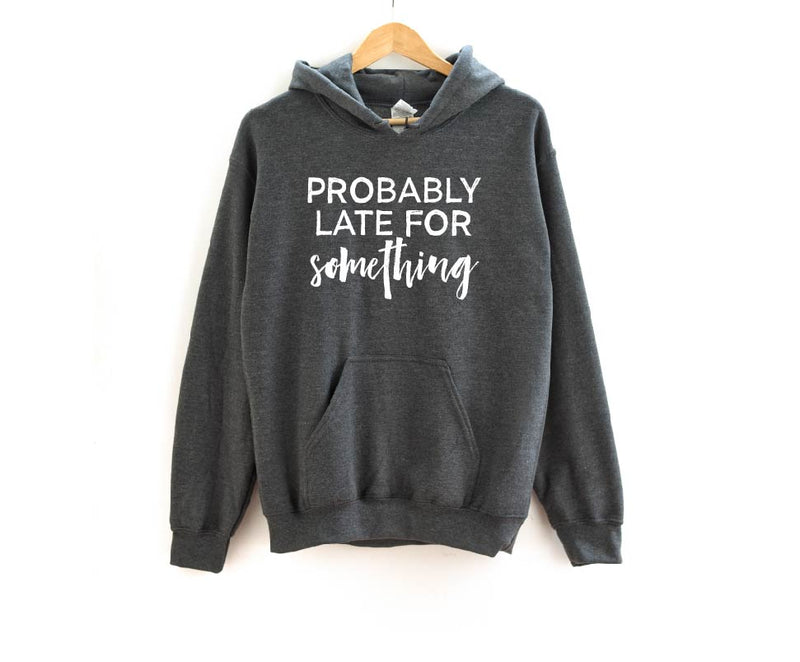 Probably Late For Something - Unisex Hoodie-Little Hooligans Co.