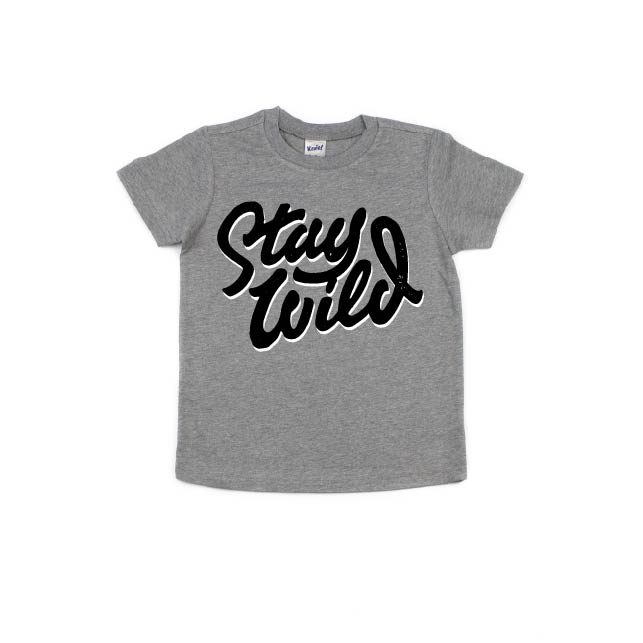 Stay Wild - Tee - Little Hooligans Co.