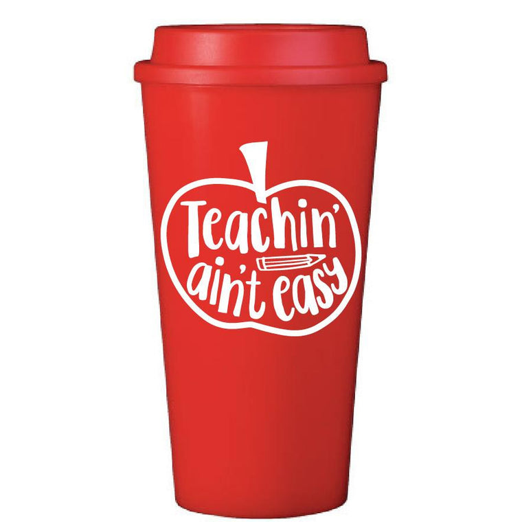 Teachin' Aint Easy - Travel Mug