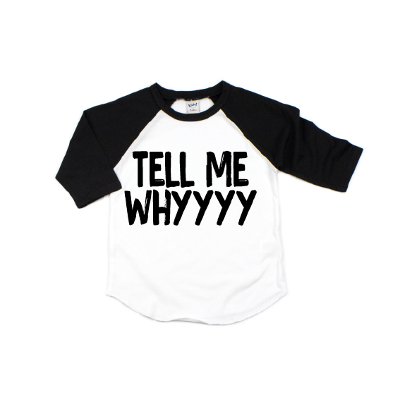 Tell Me Why - Raglan-Little Hooligans Co.