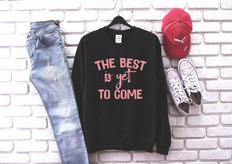 The Best Is Yet To Come - Unisex Black Pullover-Little Hooligans Co.