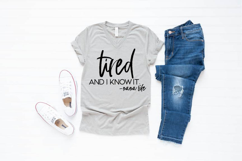 Tired and I Know It - Unisex V-neck - Little Hooligans Co.