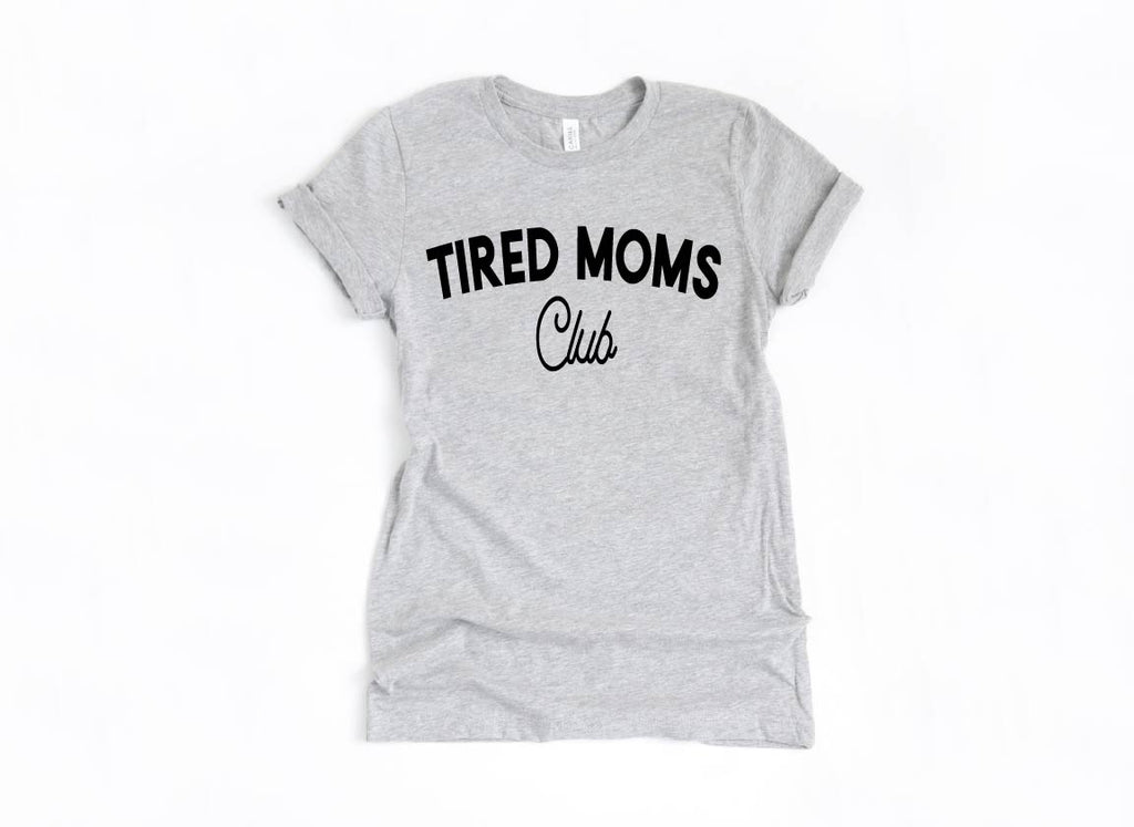 Tired Moms Club - Unisex Grey + Black - Little Hooligans Co.