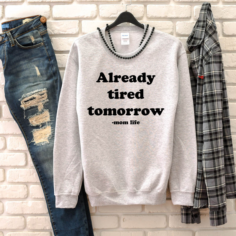 Already Tired Tomorrow - Unisex Ash Pullover-Little Hooligans Co.