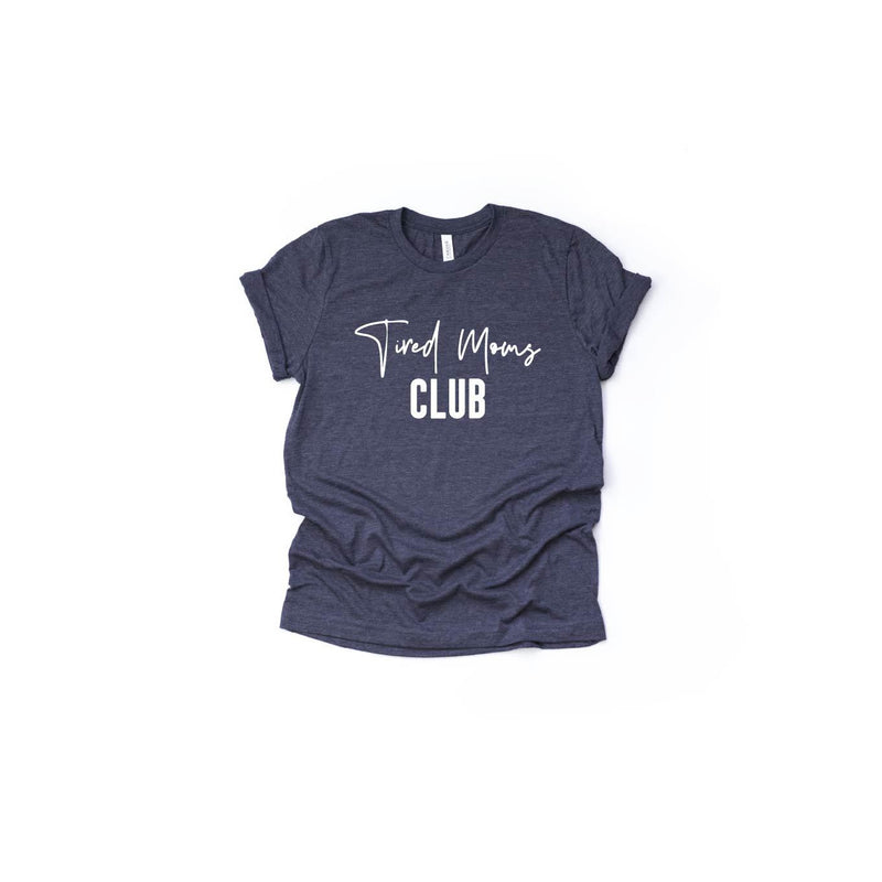 Tired Moms Club - Unisex Tee-Little Hooligans Co.
