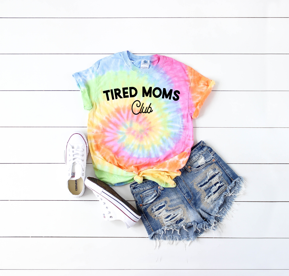 Tired Moms Club - Unisex Rainbow Tie Dye-Little Hooligans Co.