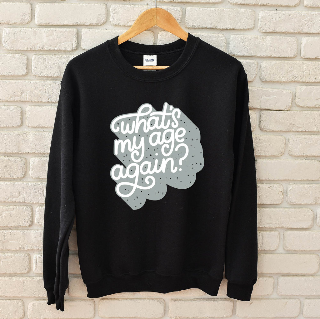 What's My Age Again - Unisex Pullover-Little Hooligans Co.
