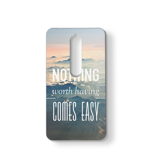 Nothing Worth Having Comes Easy
