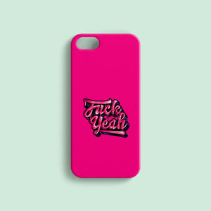 Fuck Yeah- Phone Case Case