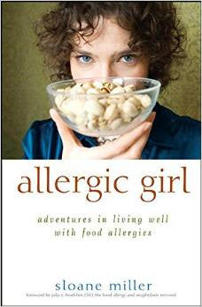 Allergic Girl: Adventures in Living Well with Food Allergies - allergypunk