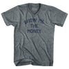Show Me The Money Adult Tri-Blend V-Neck T-Shirt