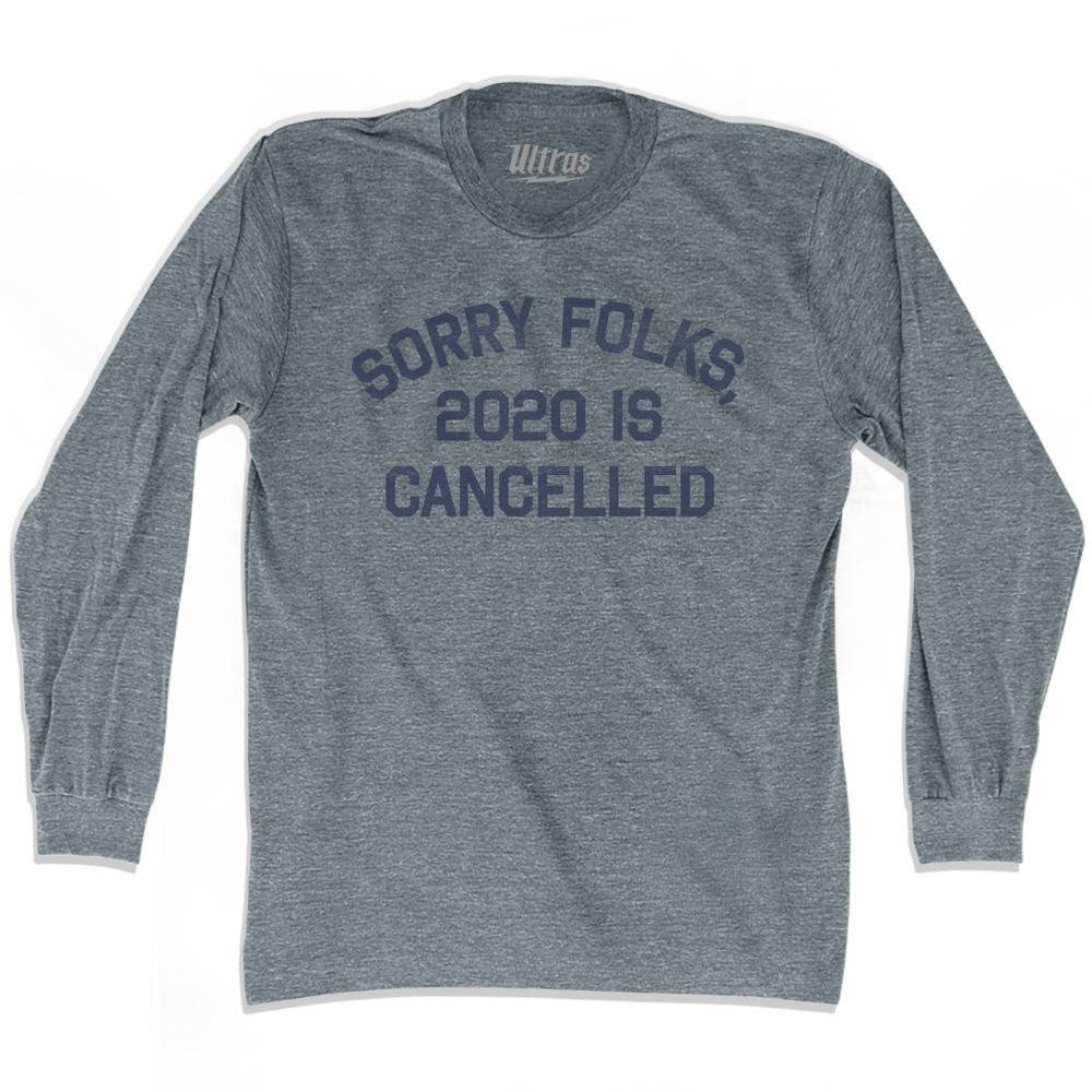 Sorry Folks 2020 Is Cancelled Adult Tri-Blend Long Sleeve T-Shirt
