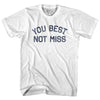You Best Not Miss Youth Cotton T-Shirt