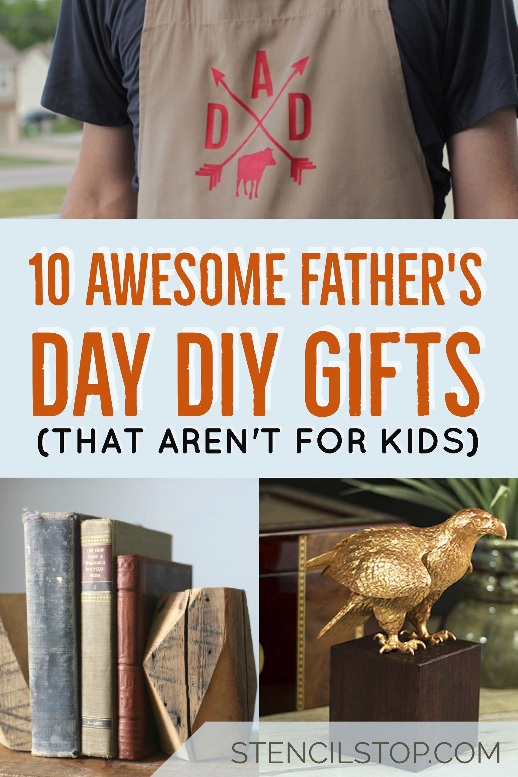 Stencil Stop - 10 Awesome Father's Day DIY Gifts (That Aren't for Kids)