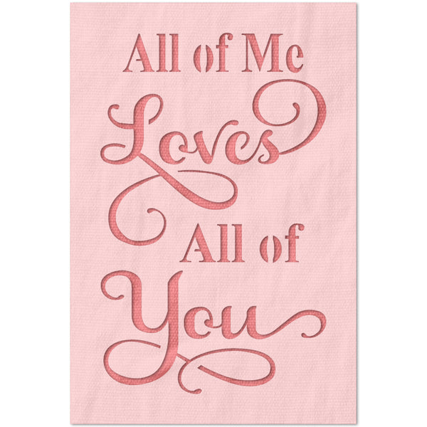 All of me loves all of you stencil