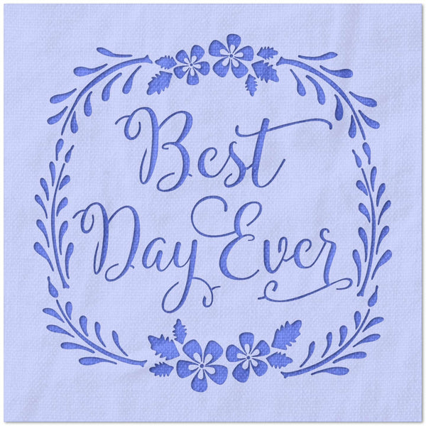 Best Day Ever with Wreath Stencil
