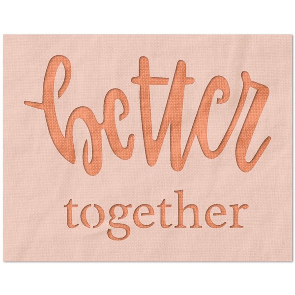Better Together Stencil