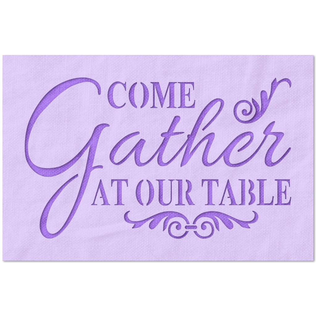 Come Gather At Our Table Stencil