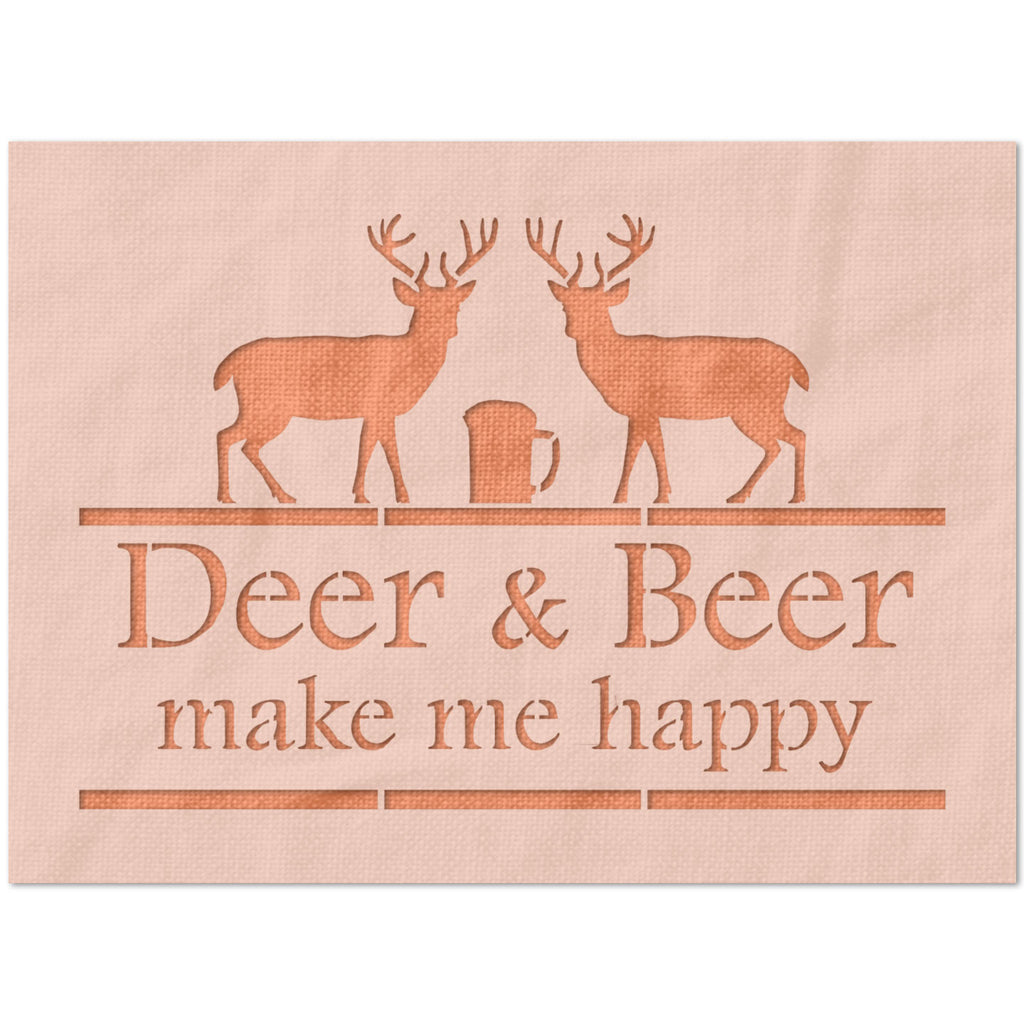 Deer And Beer Make Me Happy Stencil
